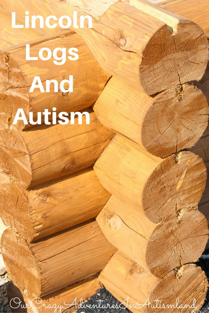Lincoln logs and autism is a story of the early years of autism when God used Lincoln Logs .