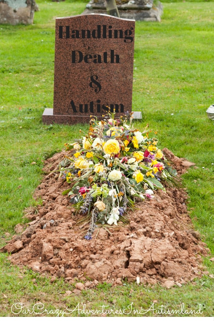 Handling death with autism is not an easy feat.