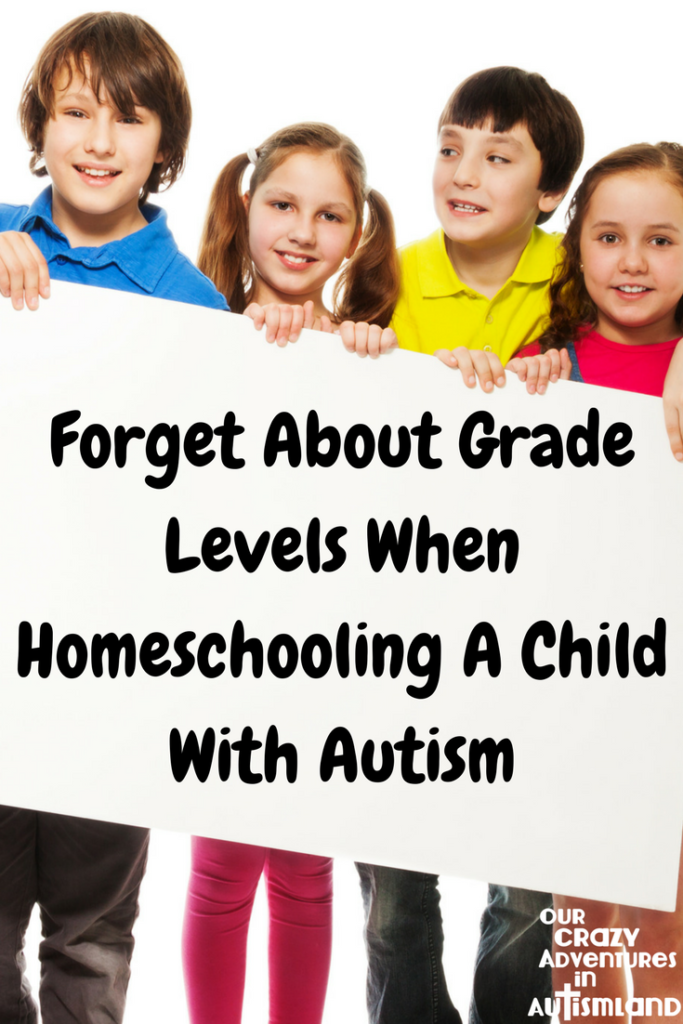 Forget about grade levels when homeschooling a child with autism reminds you that learning the child's developmental level will reap dividends.