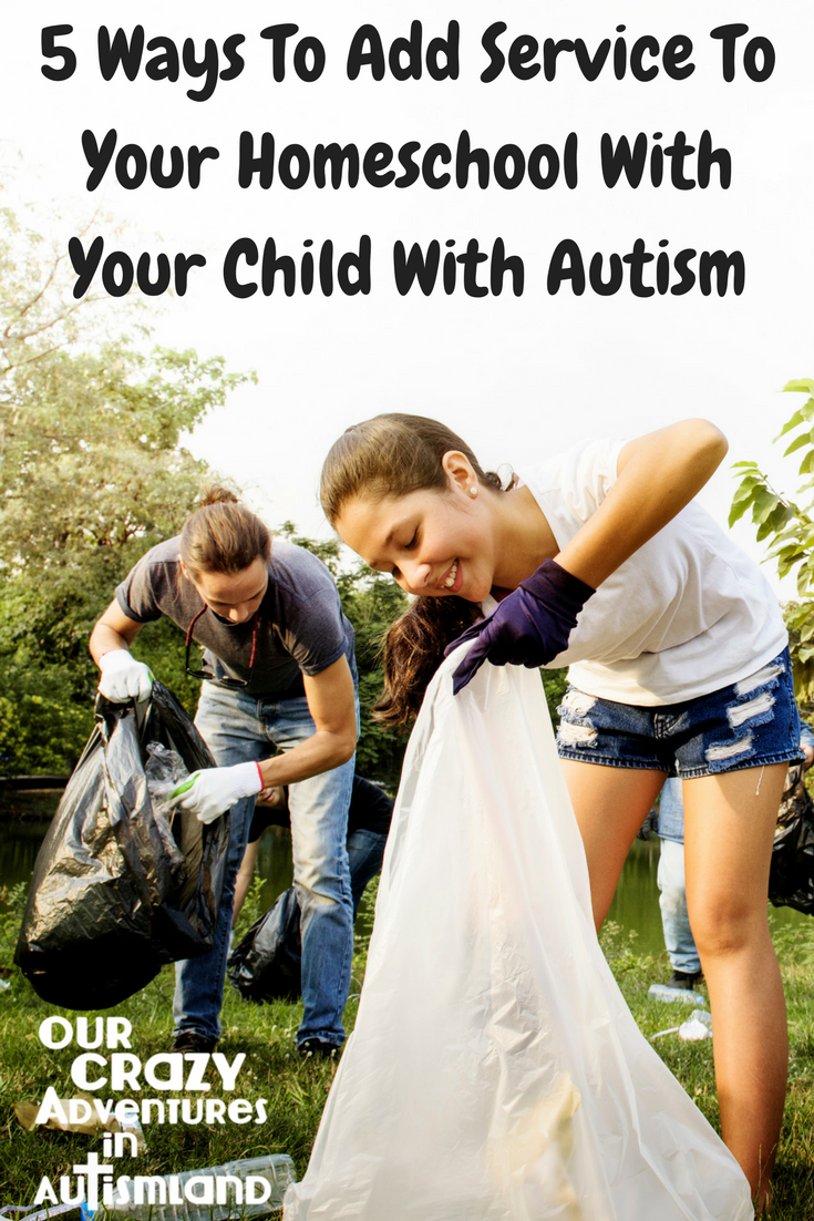 5 Ways To Add Service To Your Homeschool With Your Child With Autism. Autism need not keep you from cultivating a servant's heart in your child.