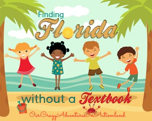 The many ways our family is learning about the great Sunshine State !