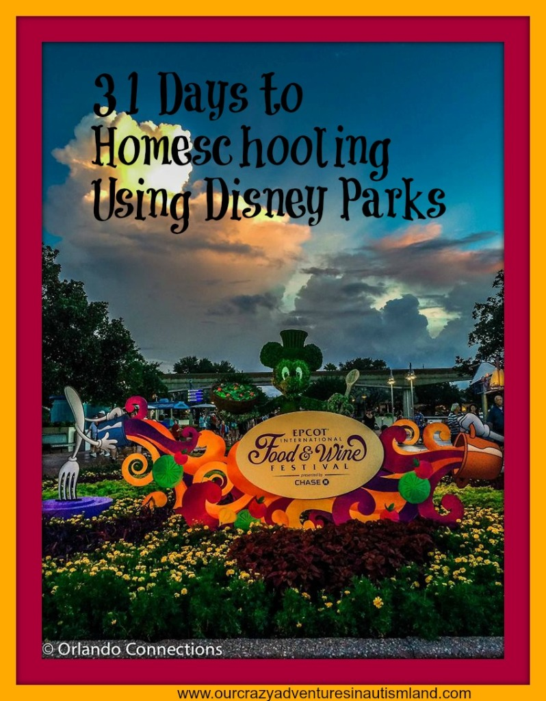 31 days of Homeschooling Using Disney Parks : Food & Wine Festival