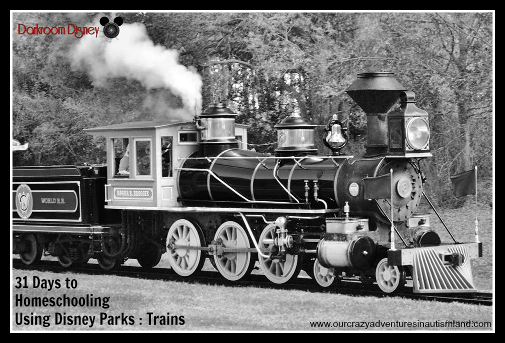 31 days to Homeschooling Using Disney Parks : Trains