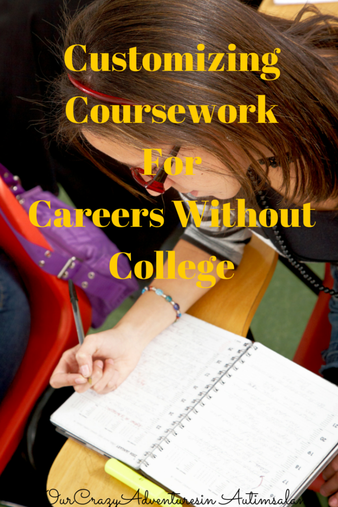 Customizing coursework for careers without college is an integral part of independence in your child with autism.