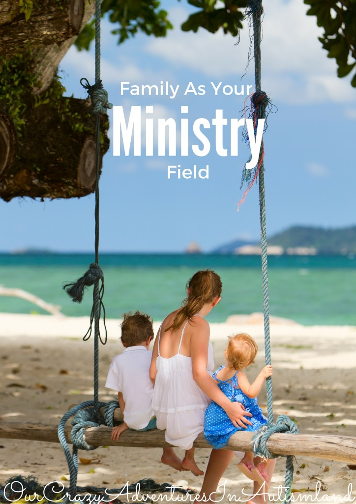 Family As Your Ministry Field