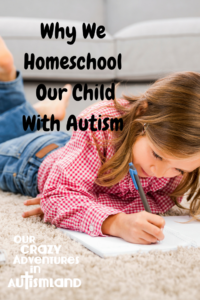 Why we home school our child with autism is an honest look at the reasons we chose to pull our child out of public school to homeschool him