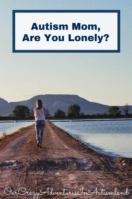 Autism Mom, are you lonely? Do you long for friends that get you and all the challenges that come with autism? There are ways to ease the loneliness.