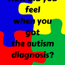 How Did You Feel When You Heard The Autism Diagnosis?
