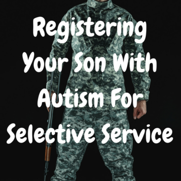 Registering Your Son With Autism For Selective Service