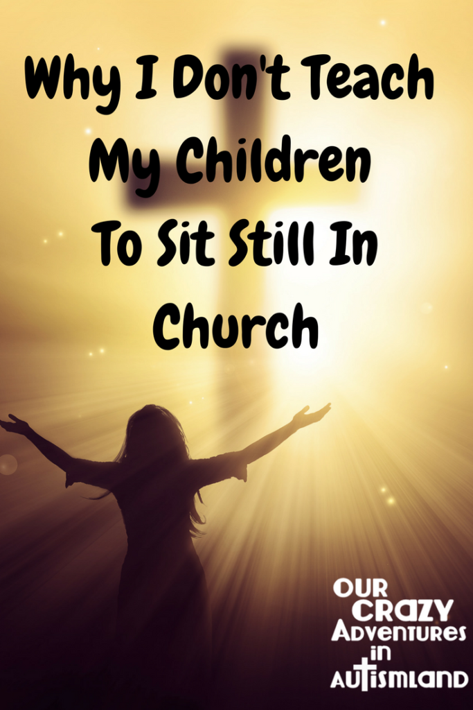 Why I Don't Teach My Children To Sit Still In Church