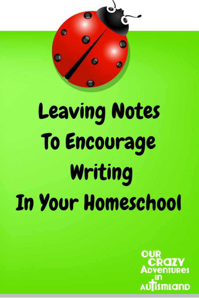Leaving notes to encourage writing in your homeschool is an out of the box way to get reluctant writers to practice their skills without drama.