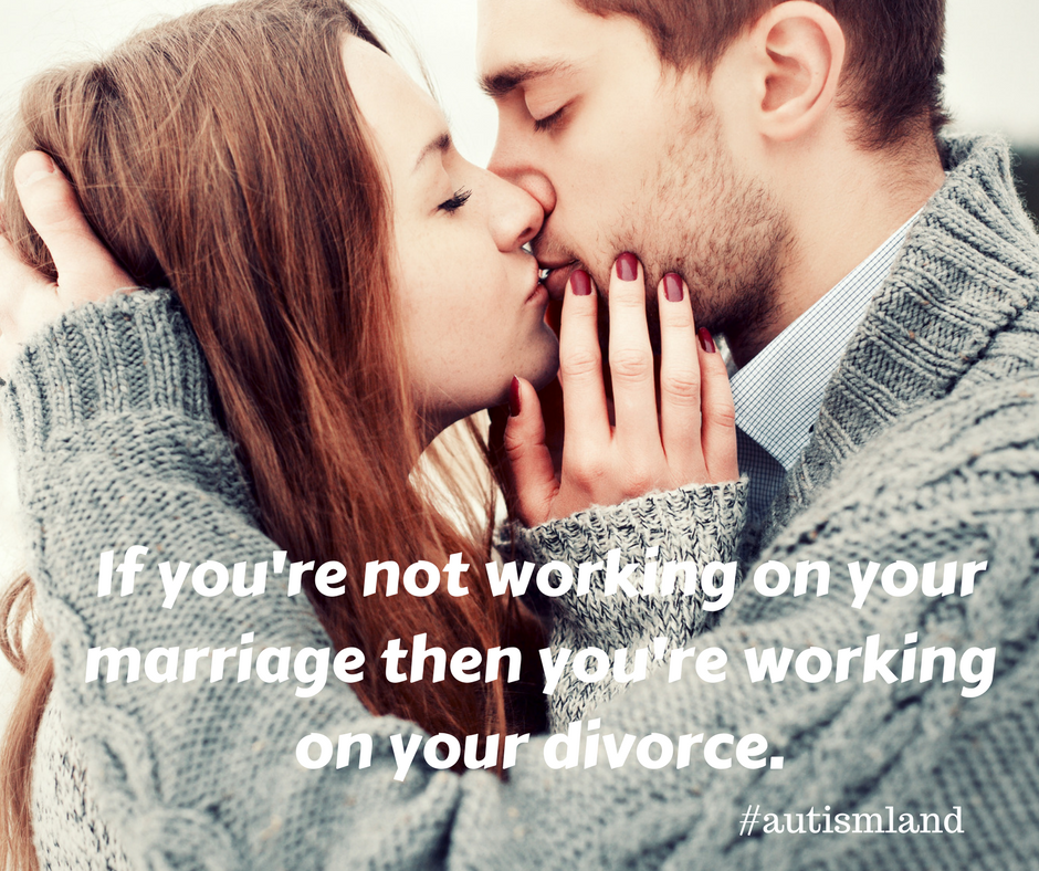 Are You Working On Your Marriage Or Your Divorce?