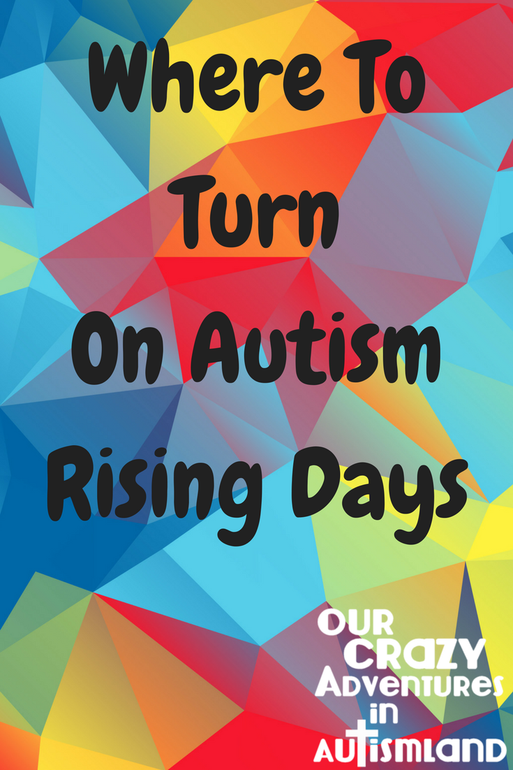 Where to turn on autism rising days reminds us that it's important to have a plan in place for the hard days. Do you know who to turn to for help?